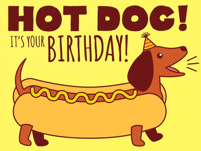Hot Dog!  birthday card dachshund weiner dog doxie greeting dog yellow sausage dog b-day card