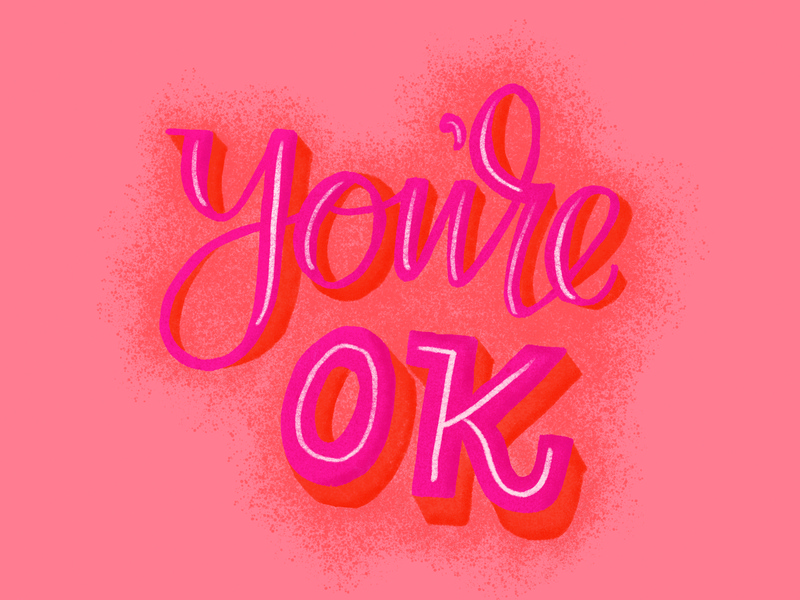 You're Ok neon illustration hand lettering ipad lettering