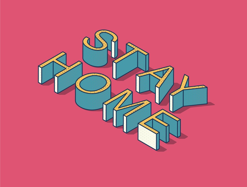 Stay Home geometric graphic design isometric art isometric quarantine covid19 typography vector minimal illustrator illustration design