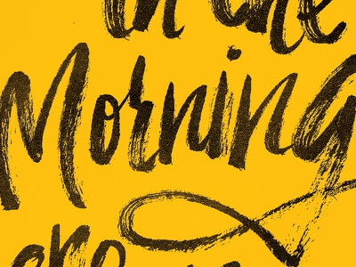 in the Morning there is Meaning type typography brush script brush pen yellow black calligraphy