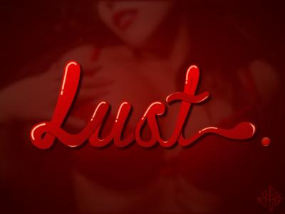 Lust.