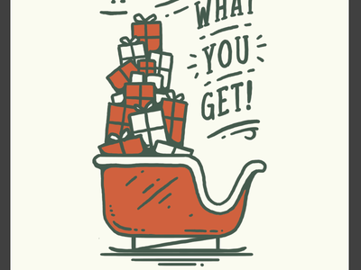 It's all about what you get sleigh christmas x-mas santa presents gifts illustration keyline minimal red holiday