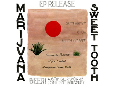 Marijuana Sweet Tooth EP Release tejas texas desert beer gouache lettering gig music poster flier event show