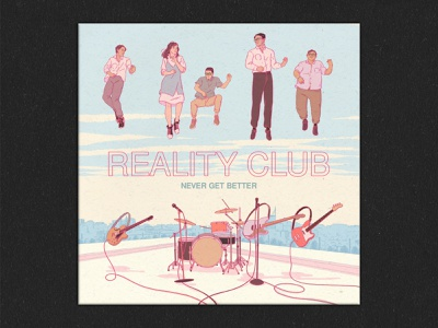 Reality Club   Never Get Better illustrations book illustration illustration music illustration album cover design album cover album art album covers album cover art album artwork