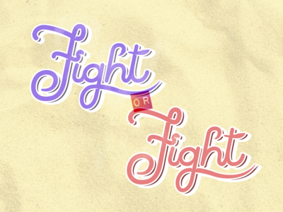 Fight or Fight Lettering