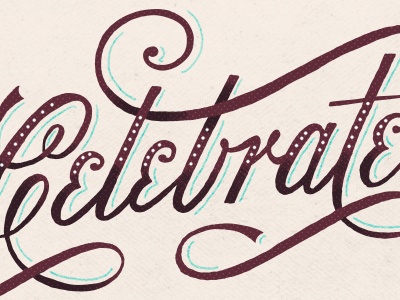 Celebrate lettering typography script handdrawn hand lettered illustrated type