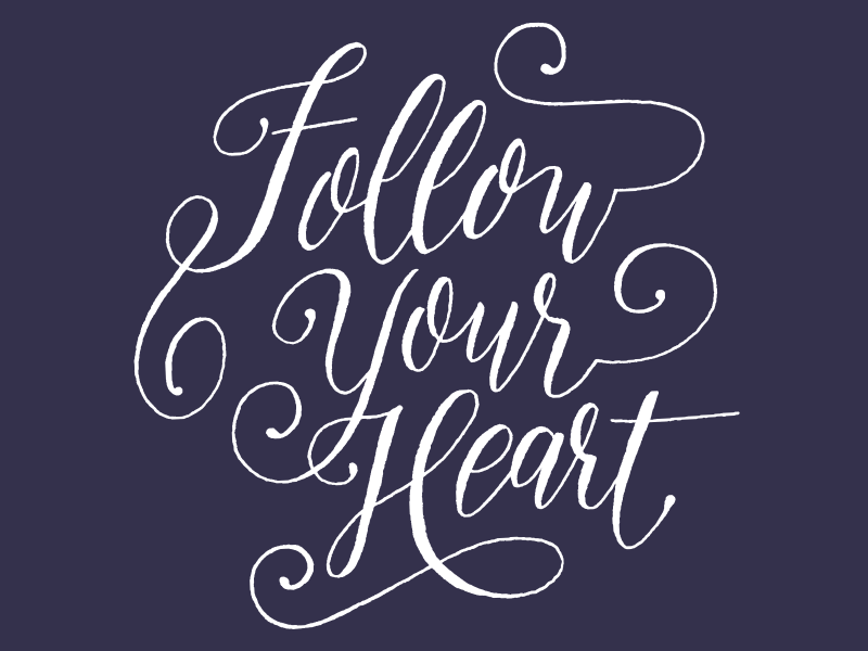 Follow Your Heart flourish brush lettering inspirational lettering purple calligraphy