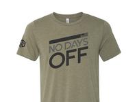 """""""No Days Off"""" Shirt"""