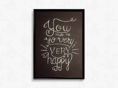 You Make Me So Very Very Happy valentine type cursive calligraphy scripting typography lettering handlettering