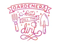 Gardeners know all the dirt vector art quote gardener bright color lettering
