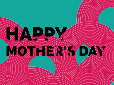 Happy Mother's Day! web asset ecard card weekly warmup dribbble weekly warm-up dribbbleweeklywarmup