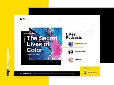 Reimagining 99pi webdesign web trendy strong 99pi bold modern typogaphy layered landing podcasts colourful layout simple design clean minimal ui