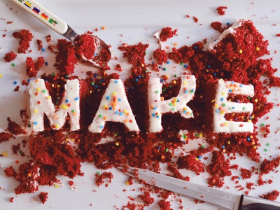 MAKE / CAKE make cake new year mess food typography