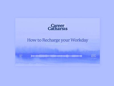Career Catharsis Audio Player audio logo podcast design watercolor typography illustrator branding