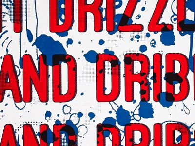 Postal perk-up poster - Drizzle and Dribbles and Drips halftone drips screenprint type poster aiga mentor group chicago blue red