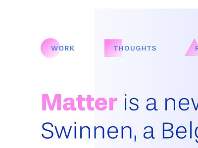 Matter typography web mobile studio responsive blue pink clean design