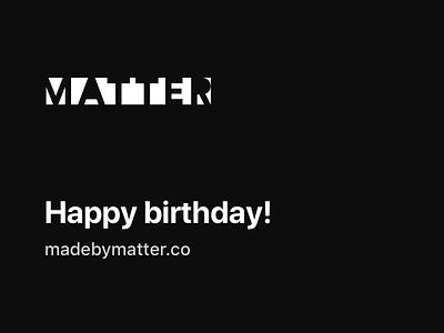 Matter turns 1! matter dark design clean minimal simple web website mobile portfolio site