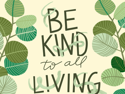Be kind to all living things