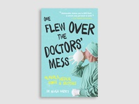 One Flew Over the Doctors' Mess humerous humerus nhs doctor design book cover design book cover