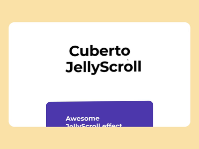 Jelly Scroll motion design animation user experience development source adaptive coding scroll web graphics icons ux ui cuberto