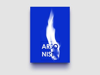 Arsonist graphic design poster
