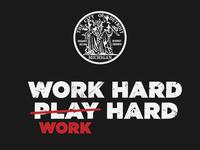 WORK HARD, WORK HARD