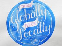 Think Globally, Bike Locally