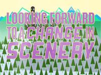 Change in Scenery