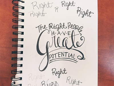 The Right People Have Great Potential sketch hand-lettering typography pencil pen ideas brainstorm