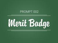 Prompt 002: Merit Badge