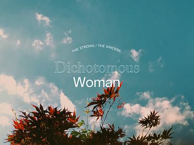 Dichotomous Woman branding editorial portfolio layout design website image typography