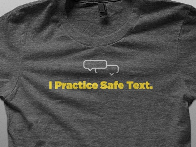 T-Shirt: I Practice Safe Text shirt text message yellow gray clever