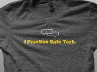 T-Shirt: I Practice Safe Text