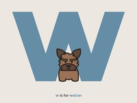 W is for Walter