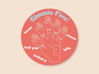 Gimmie Five! hands typography illustration design