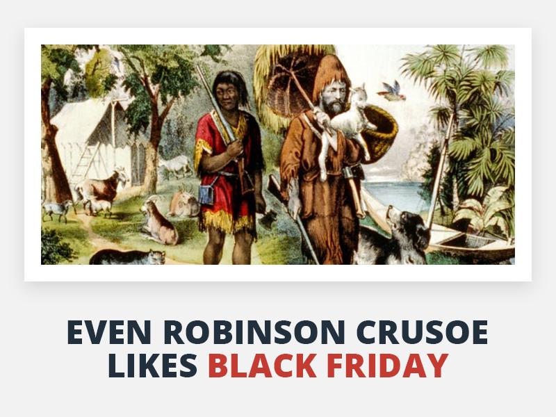 Black friday everywhere, everytime! joke crusoe robinson friday black