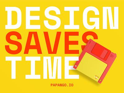 Design saves time - papango.io time diskette story papango design