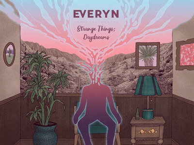 Everyn - Strange Things, Daydreams (cover art) photoshop illustration silhouette frame cactus poster cover art everyn surreal desert life drawing room texture music music art band art album art