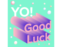 Good Luck bubbles typography 3d lettering illustration