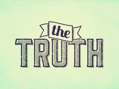 The Truth truth type color texture vintage