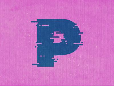 P is for Pixels pixel pixel pusher type funsies yeah