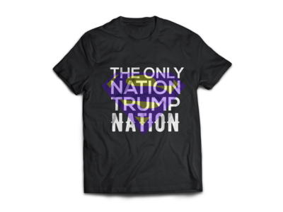 The Only Super Nation Is Trump Nation - Exclusive trump tshirt