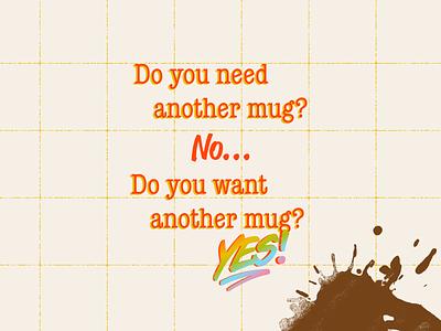 Do you want another mug? YES! maximalism milano gradient rainbow slogan branding texture mug coffee 90s 80s vintage