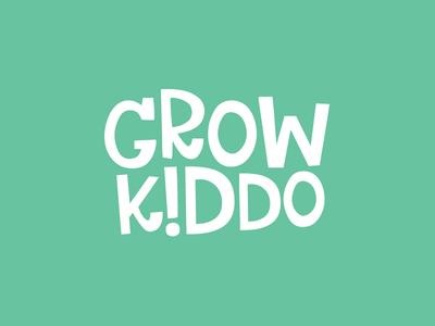 Grow Kiddo