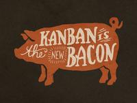 Kanban Bacon