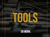 Tools / Do Work Sermon Series