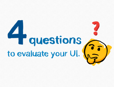 4 questions to evaluate your UI evaluation ui design learning infographic ux ui