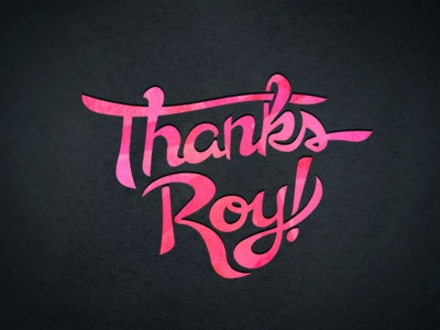 Thanks for drafting me, Roy! thanks dribbble custom lettering texture debut thank you