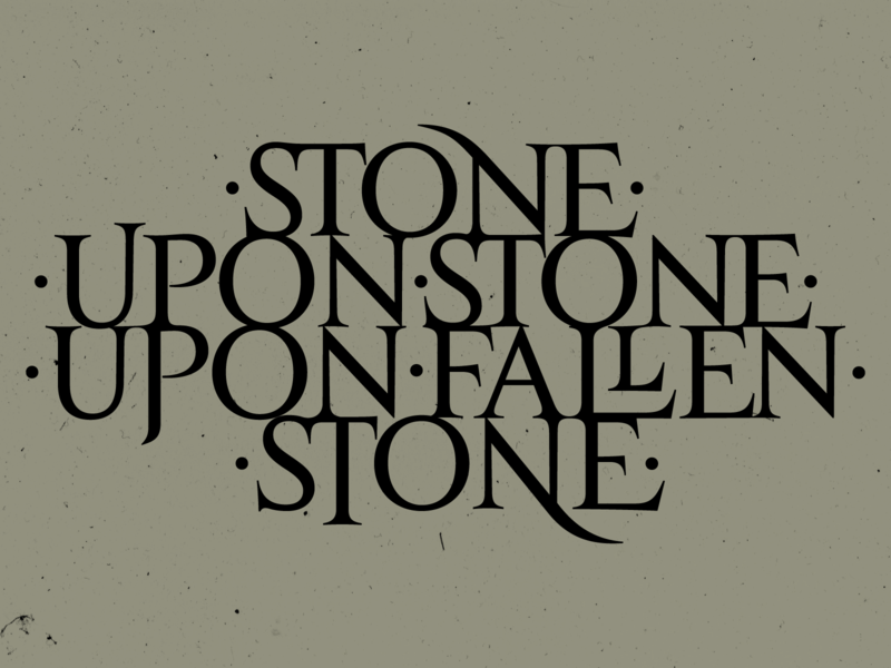 Stone upon stone upon fallen stone typedaily typography custom lettering custom letters design type letter typedesign