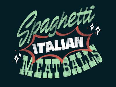 Spaghetti Meatballs signpainting illetterista italian meatballs spaghetti script lettering lettering type typogaphy